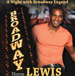 "Norm Lewis will be giving insight into his experiences and his career and will be performing for Rider's ""A Night with a Broadway Legend"" on Oct. 20 in the Yvonne Theater."