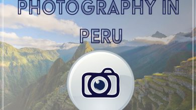 Photo of Capturing the essence of Peru through a lens